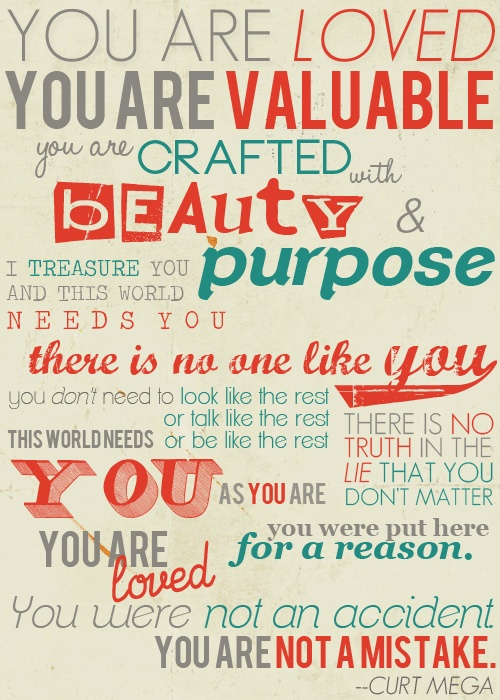 you are valuable - you are special.